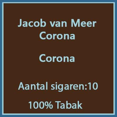 Jacob van Meer Corona 10 st.