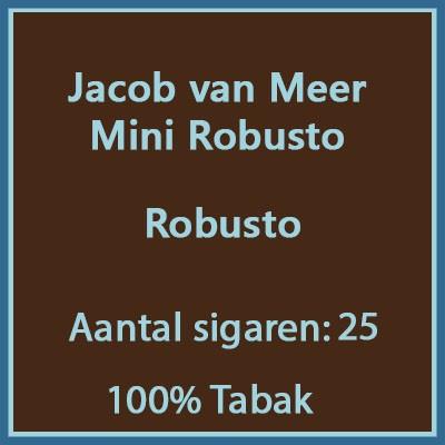 Jacob van Meer Mini Robusto 25 st.
