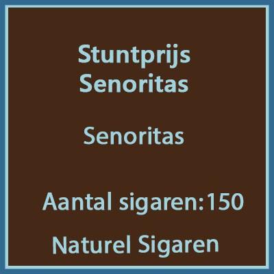 Stuntprijs Senoritas 150 st.
