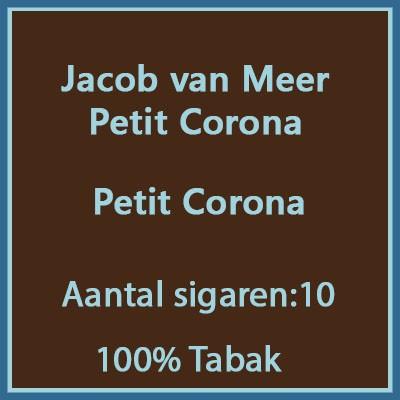 Jacob van Meer Petit Corona 10 st.