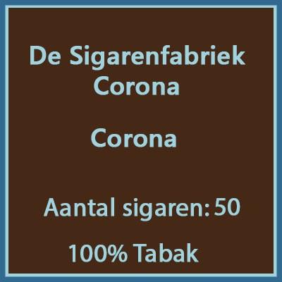 De sigarenfabriek Corona 50 st 100% tabak