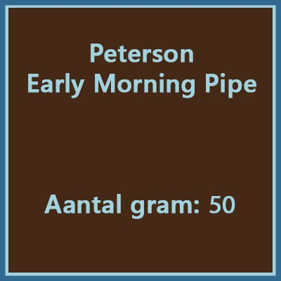 Peterson Early morning pipe 50 gr